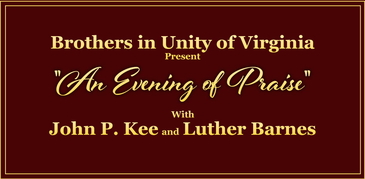 Brothers in Unity of Virginia Present: An Evening of Praise With John P. Kee and Luther Barnes