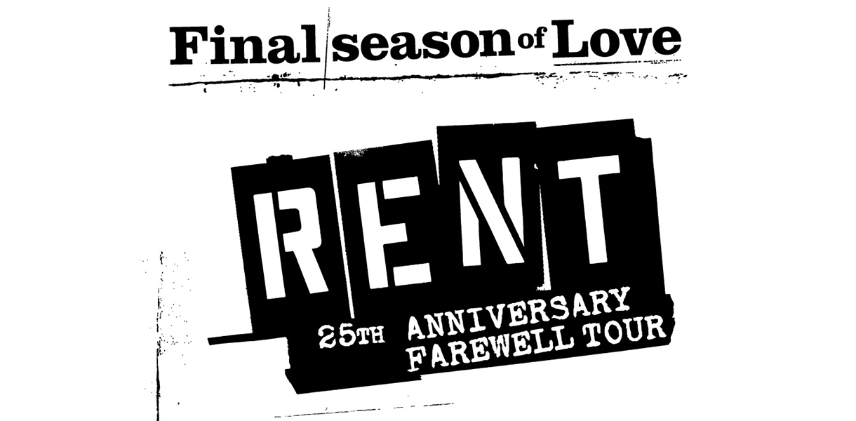 """""""RENT"""" 25th Anniversary Farewell Tour"""