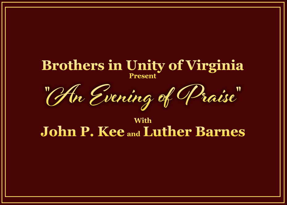 More Info for Brothers in Unity of Virginia Present: An Evening of Praise With John P. Kee and Luther Barnes
