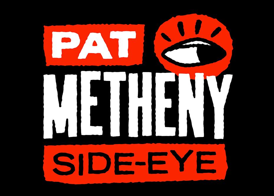More Info for PAT METHENY SIDE-EYE