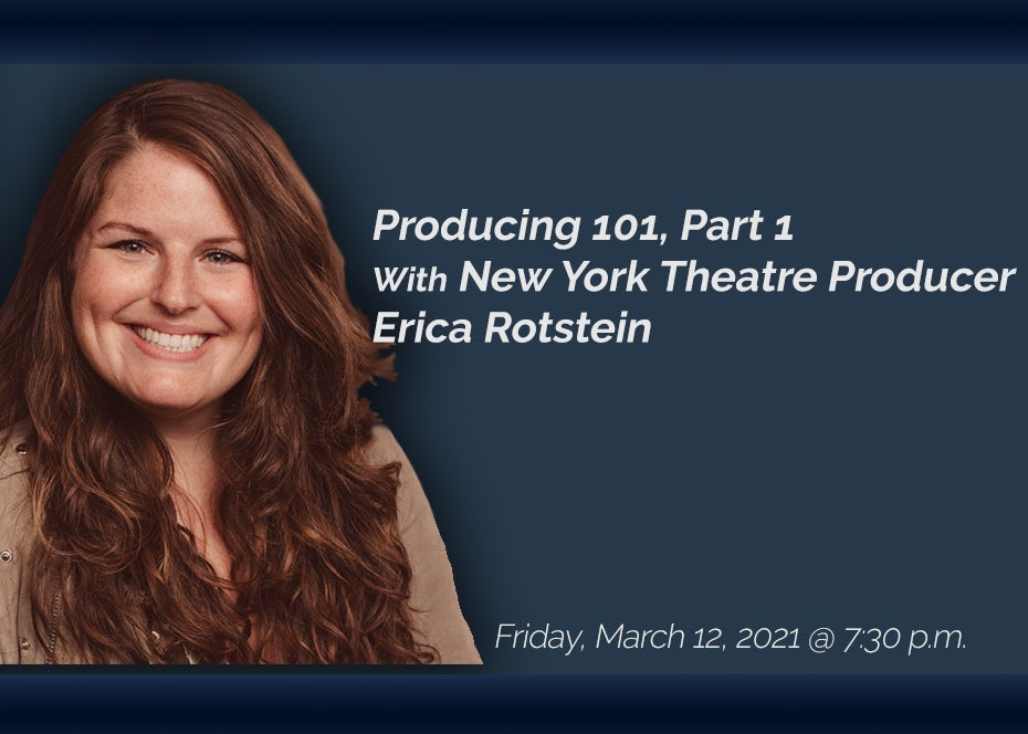 More Info for Behind the Curtain Series: Producing 101, Part 2 With New York Theatre Producer Erica Rotstein